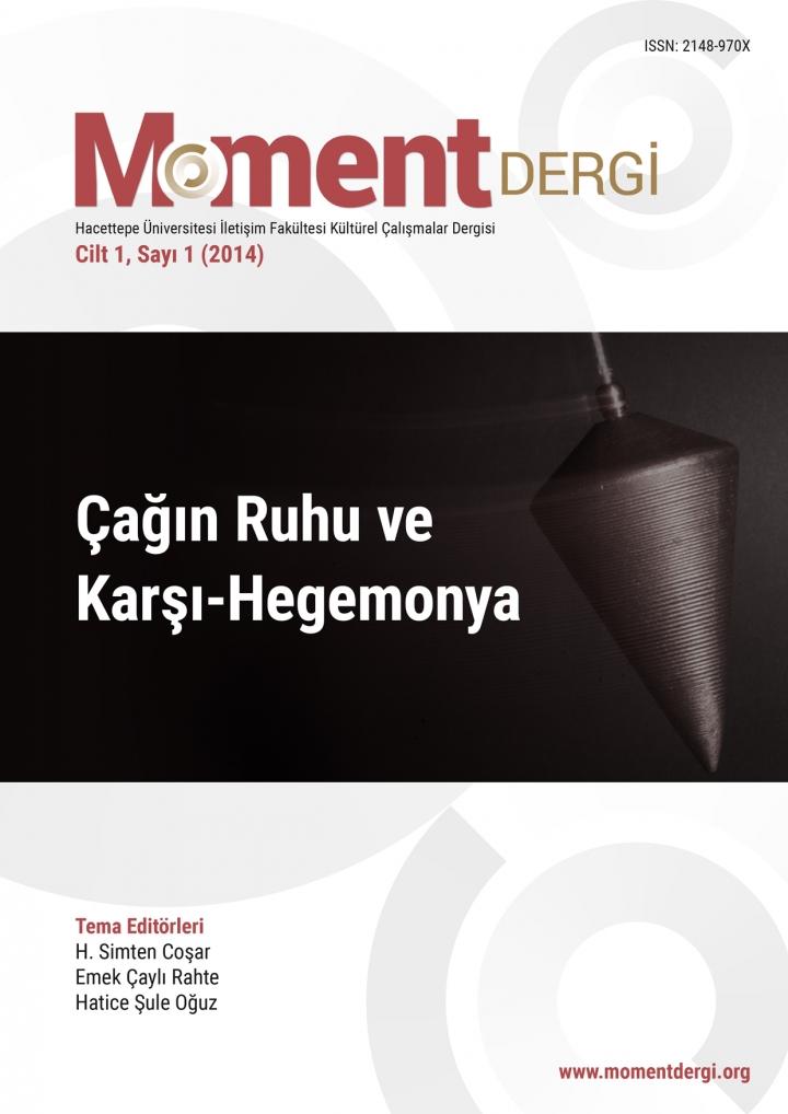 Moment Dergi 1. Sayı: Çağın Ruhu ve Karşı-Hegemonya