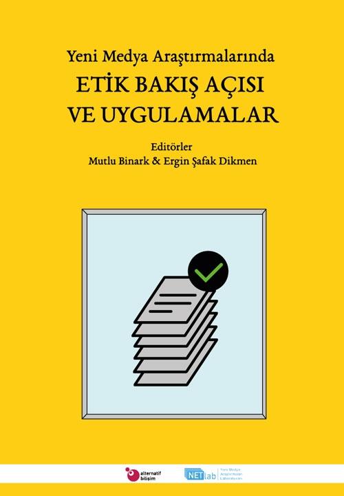 Yeni Medya Araştırmalarında Etik Bakış Açısı ve Uygulamalar E Kitabı çıktı...