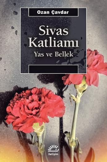 Kitap: Sivas Katliamı / Yas ve Bellek, Ozan Çavdar