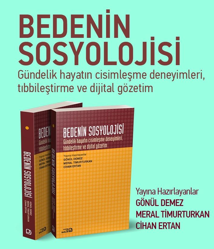 Fakültemiz öğretim üyesi Prof.Dr.Mutlu Binark'ın yazarlarından biri olduğu Bedenin Sosyolojisi (2020) (Der. G.Demez, M. Timurturkan, C.Ertan) kitabı Bağlam yayınları tarafından yayınlandı.